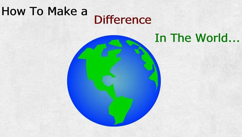 How To Make A Difference In The World